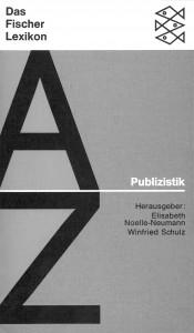 Fischer Lexikon Publizistik, erste Auflage (Quelle: Noelle-Neumann/Schulz 1971)